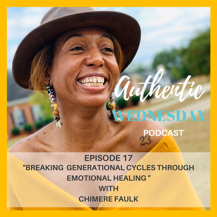17. Breaking  Generational Cycles through Emotional Healing with Chimere Faulk