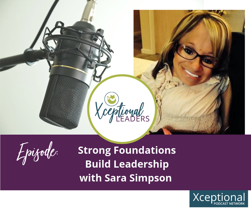 Strong Foundations Build Leadership with Sara Simpson