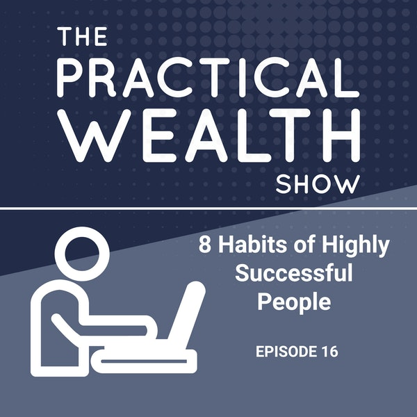8 Habits of Highly Successful People - Episode 16 Image