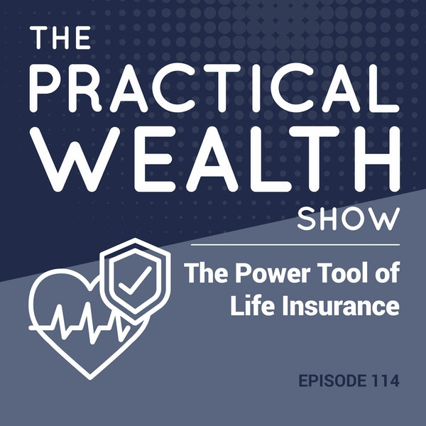 The Power Tool of Life Insurance - Episode 114 Image