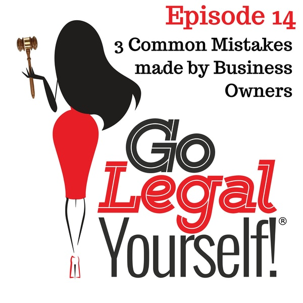 Ep. 14 Three Common Mistakes Made by Business Owners