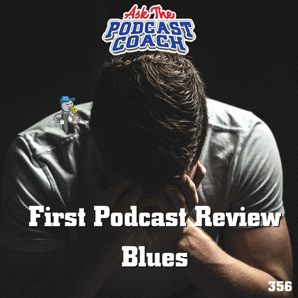 First Podcast Review Blues