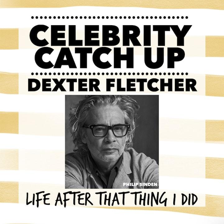 Dexter Fletcher - aka Press Ganger-turned director extraordinaire