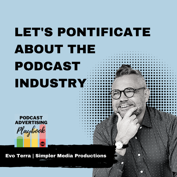 Podcast Industry Discussion With Veteran Podcaster, Evo Terra Image