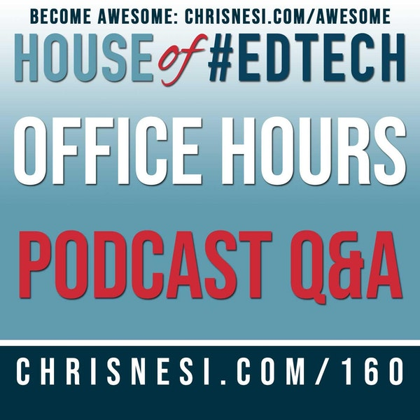 Office Hours: Podcast Q and A - HoET160 Image