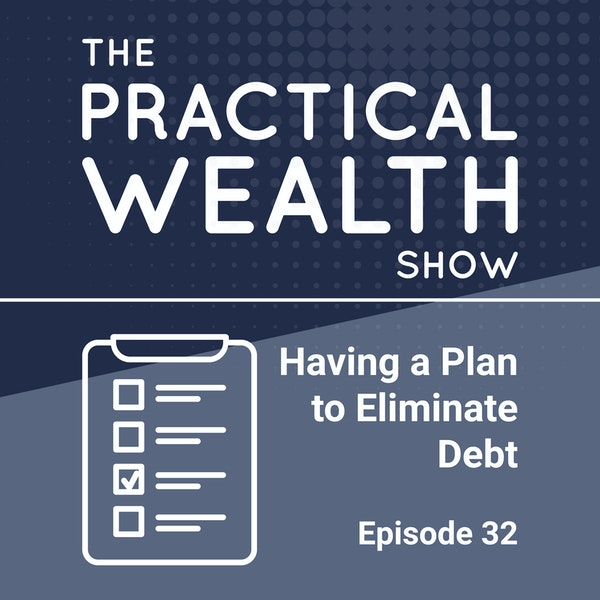 Having a Plan to Eliminate Debt - Episode 32 Image