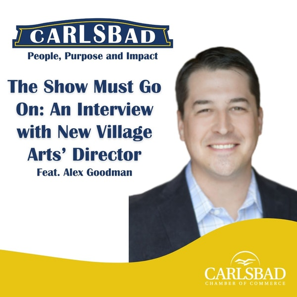 Ep. 2 The Show Must Go On: An Interview with New Village Arts' Director, Alex Goodman Image