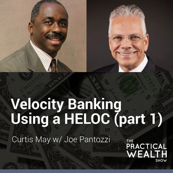 Velocity Banking Using a HELOC (part 1) with Joe Pantozzi- Episode 135 Image