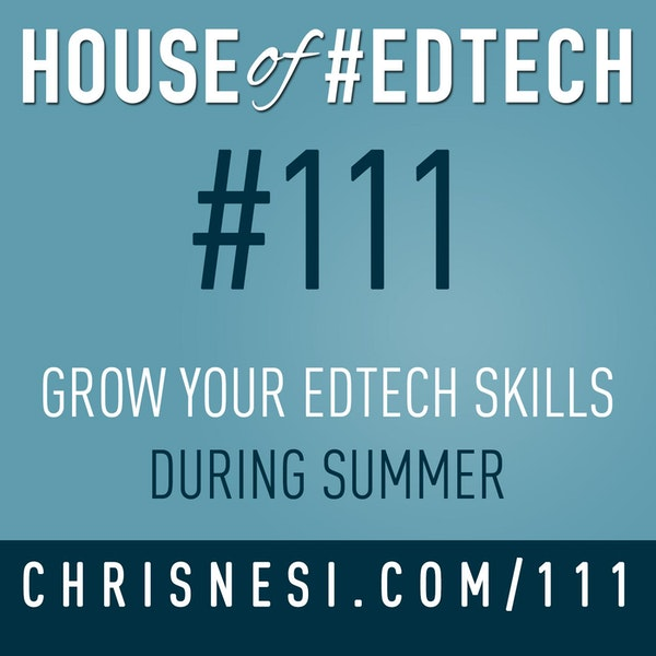 How To Grow Your #EdTech Skills During Summer - HoET111 Image