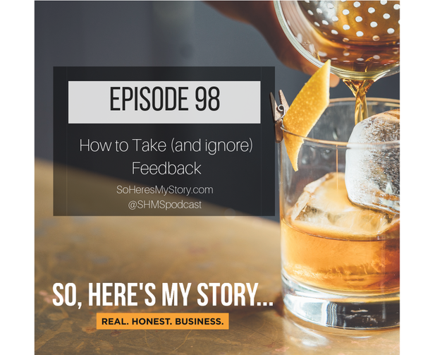 Ep98: How to Take (and ignore) Feedback