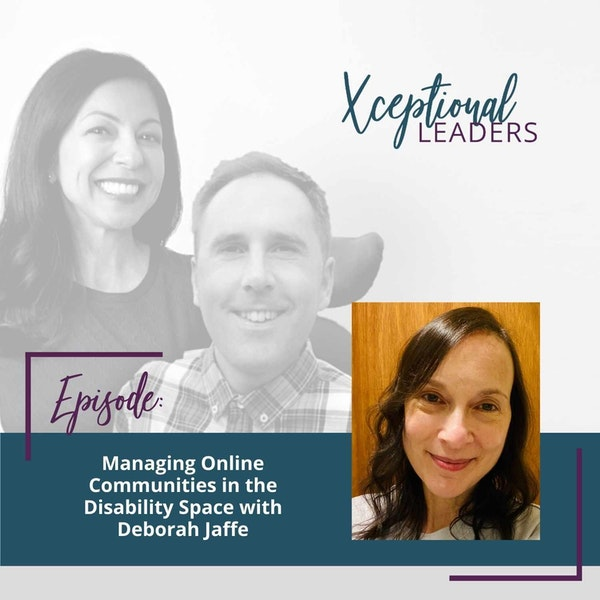 Managing Online Communities in the Disability Space with Deborah Jaffe Image