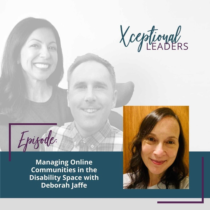 Managing Online Communities in the Disability Space with Deborah Jaffe