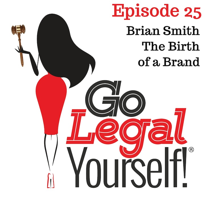 Ep. 25 Brian Smith: The Birth of a Brand
