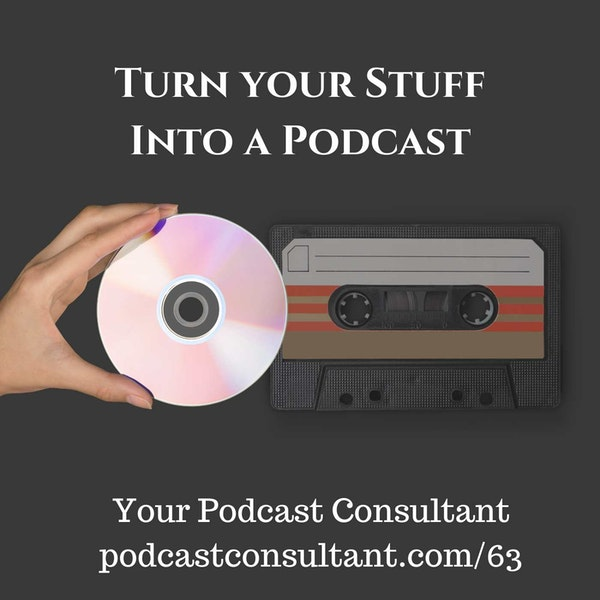 Turn Your Stuff Into a Podcast