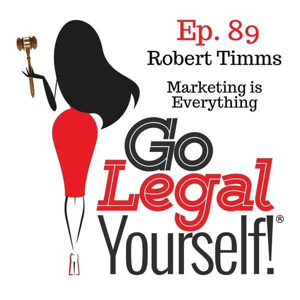 Ep. 89: Robert Timms: Marketing is Everything for any Business Owner that Wants To Be Found