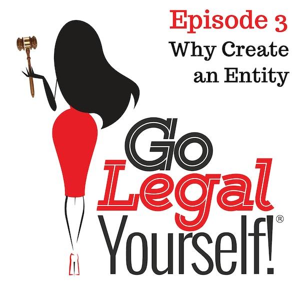 Ep. 3 Why Create an Entity