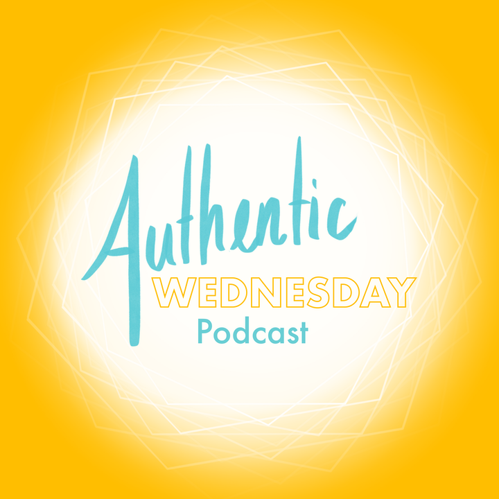 Welcome to the Authentic Wednesday Podcast
