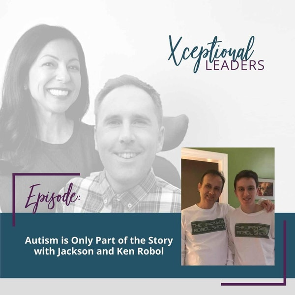 Autism is Only Part of the Story with Jackson and Ken Robol Image