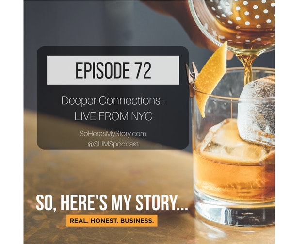 Ep72: Deeper Connections - LIVE FROM NYC