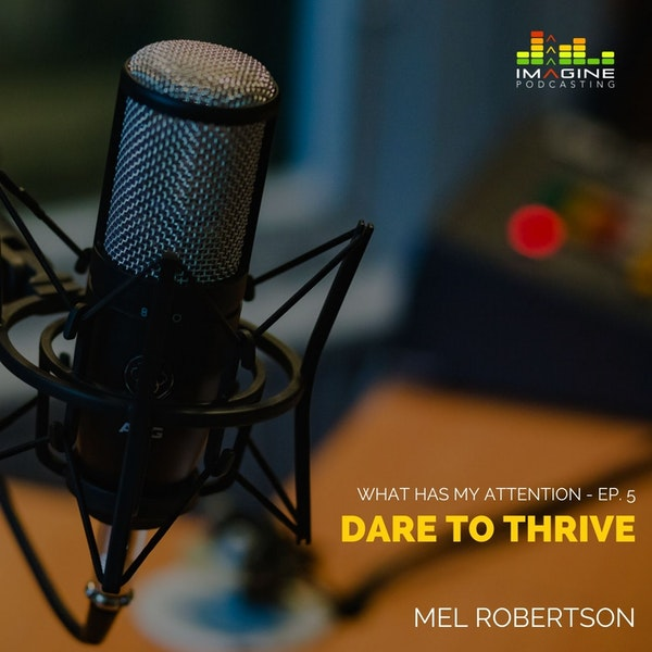 Ep. 5 Mel Robertson: Dare To Thrive Image