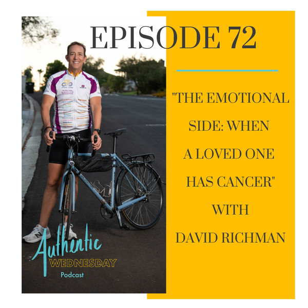 72. The Emotional Side: When A Loved One has Cancer with David Richman Image