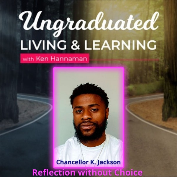  Chancellor K. Jackson  Reflection without Choice