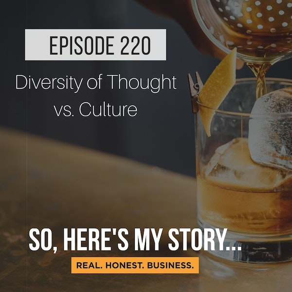Ep220: Diversity of Thought vs. Culture