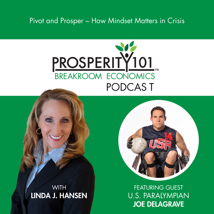 Pivot and Prosper - How Mindset Matters in Crisis with U.S. Paralympian Joe Delagrave