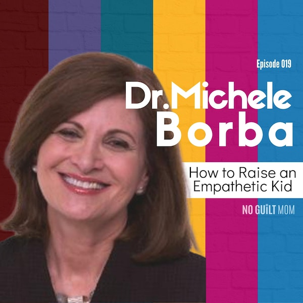 019 How to Raise a Kind Kid with Dr. Michele Borba Image