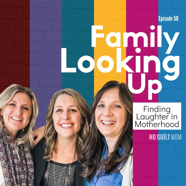 050 Finding Laughter in Motherhood with Family Looking Up Image