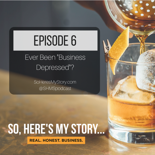 Ep80: Ever Been Business Depressed