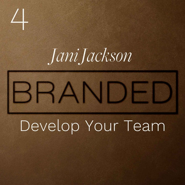 004 Jani Jackson: Develop Your Team - Make the Relationships and Connections Strong and Lasting Image