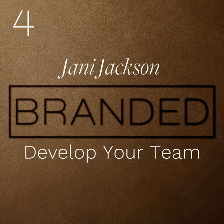 Episode image for 004 Jani Jackson: Develop Your Team - Make the Relationships and Connections Strong and Lasting
