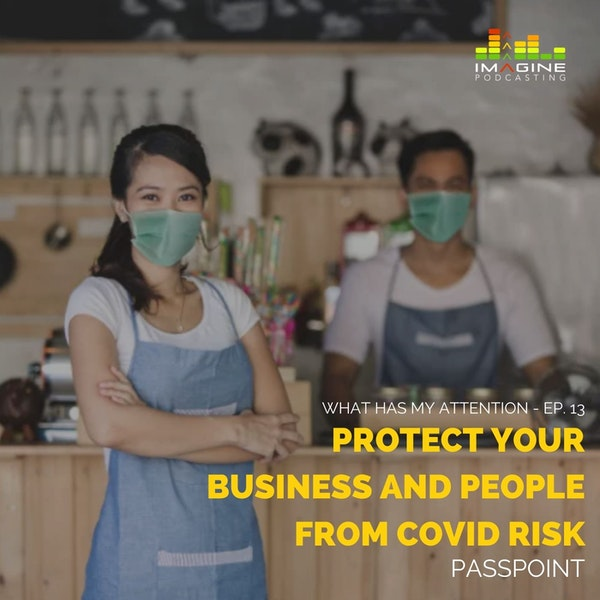 Ep. 13 PassPoint: Protect Your Business and People from COVID Risk Image