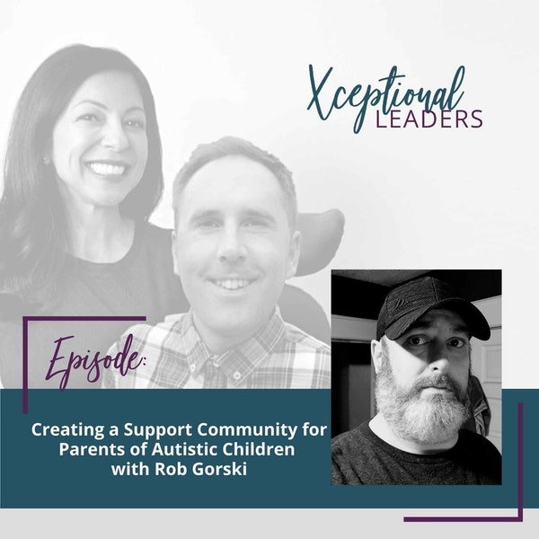 Creating a Support Community for Parents of Autistic Children with Rob Gorski Image