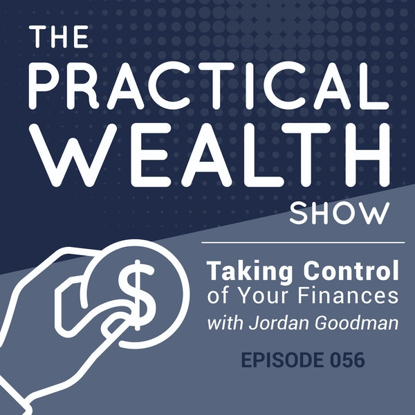 Taking Control of Your Finances with Jordan Goodman - Episode 56 Image