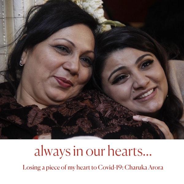 Losing a piece of my heart to Covid-19: Charuka Arora Image