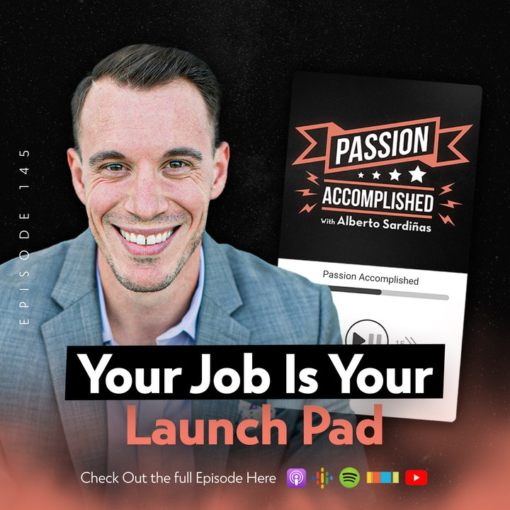 Your Job Is Your Launch Pad - Convo With Alex Sanfilippo