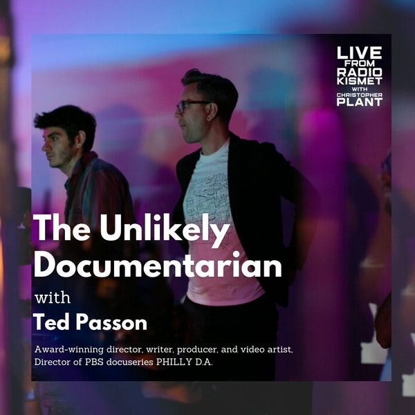 The Unlikely Documentarian With Ted Passon Image