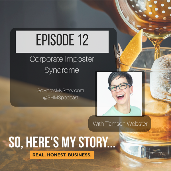 Ep12: Corporate Imposter Syndrome