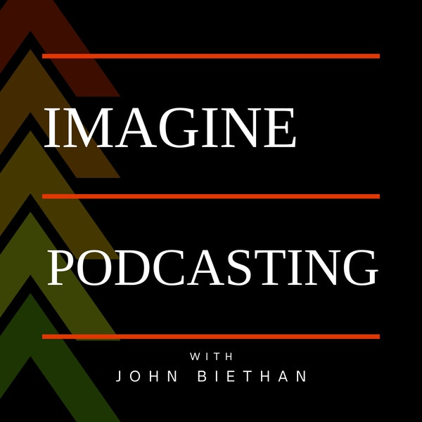 Ep. 1 Welcome to Imagine Podcasting