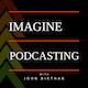 Imagine Podcasting podcast Album Art