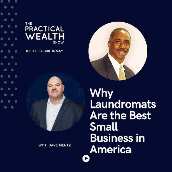 Why Laundromats Are the Best Small Business in America with Dave Mentz - Episode 182
