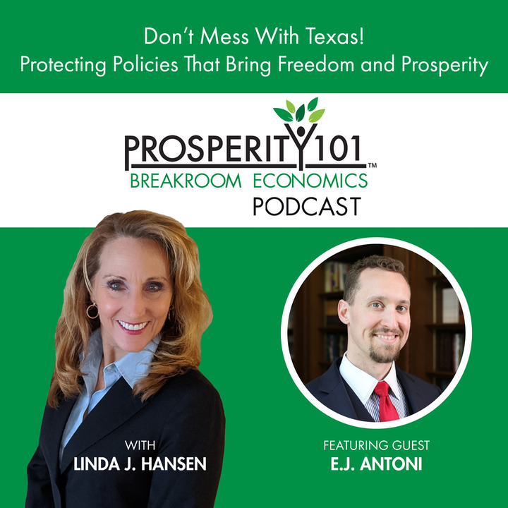 Don't Mess With Texas! Protecting Policies That Bring Freedom and Prosperity - with E.J. Antoni [Ep. 79]