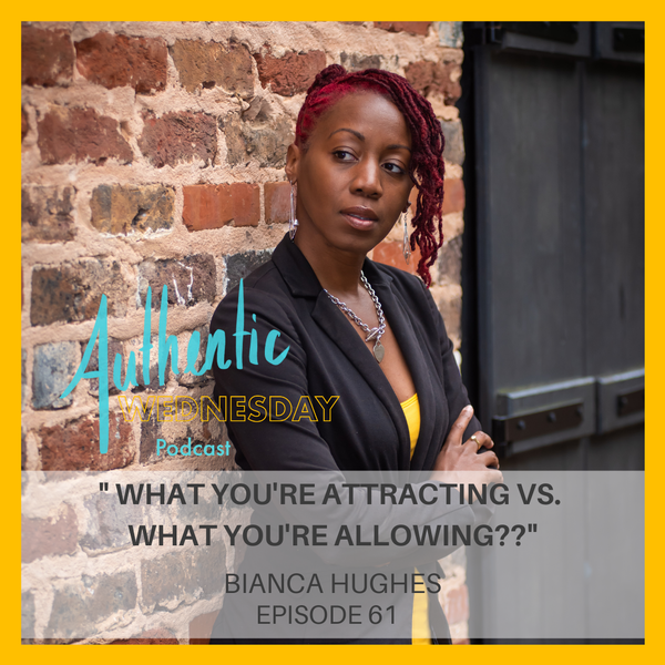 61. What you're Attracting vs. What you're Allowing? Image