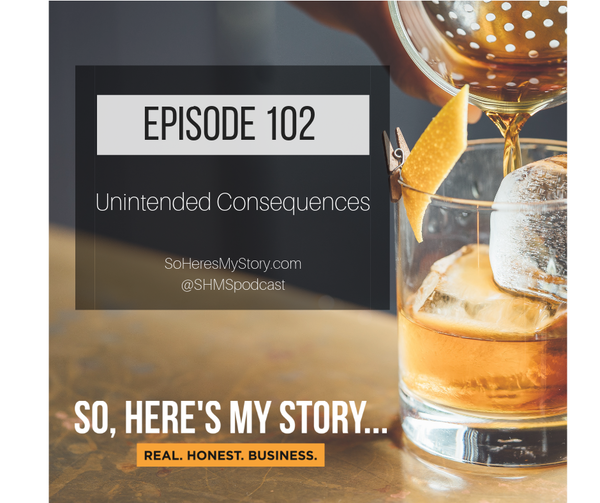 Ep102: Unintended Consequences