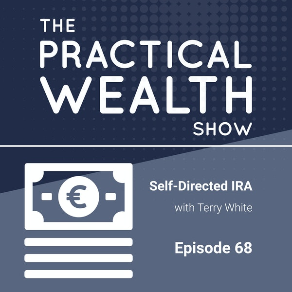 Self-Directed IRA with Terry White - Episode 68 Image