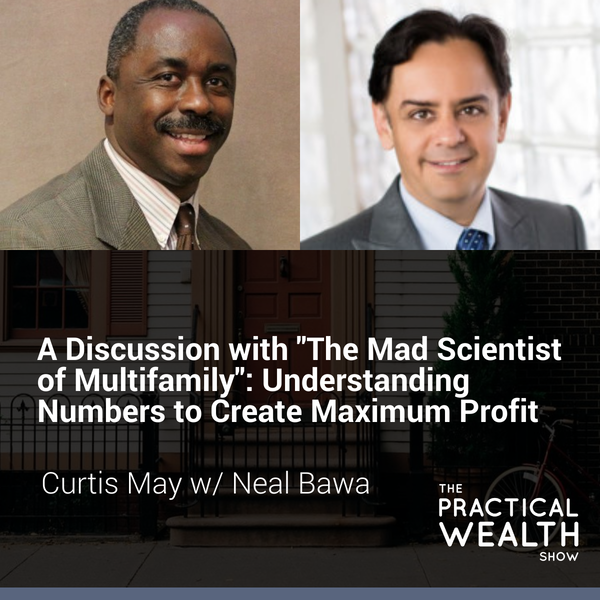 """A Discussion with """"The Mad Scientist of Multifamily"""": Understanding Numbers to Create Maximum Profit - Episode 144 Image"""