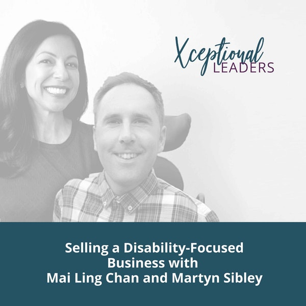 Selling a Disability-Focused Business with Mai Ling Chan and Martyn Sibley