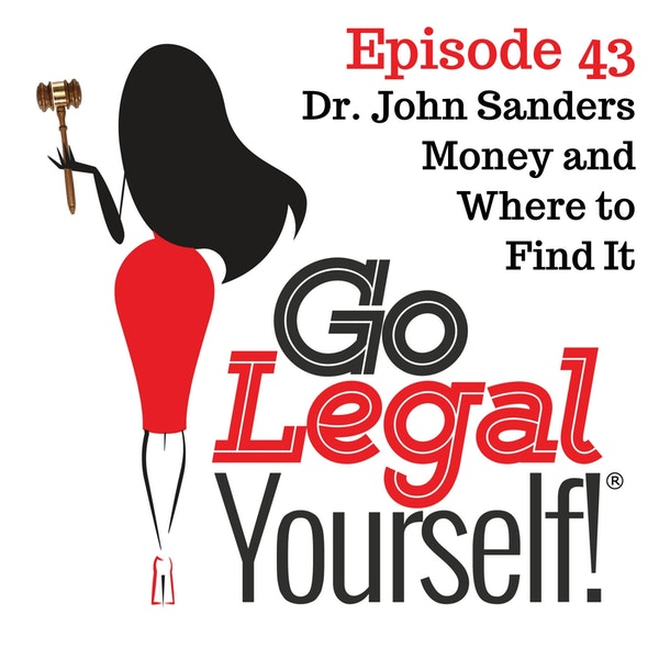 Ep. 43 Dr. John Sanders: Money and Where to Find It